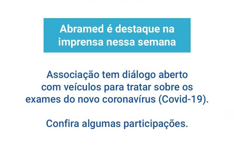 Abramed é fonte para imprensa sobre a pandemia do Coronavírus