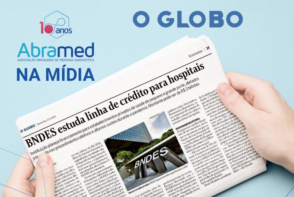 Jornal O Globo entrevista diretora-executiva da Abramed sobre ociosidade dos laboratórios privados durante pandemia