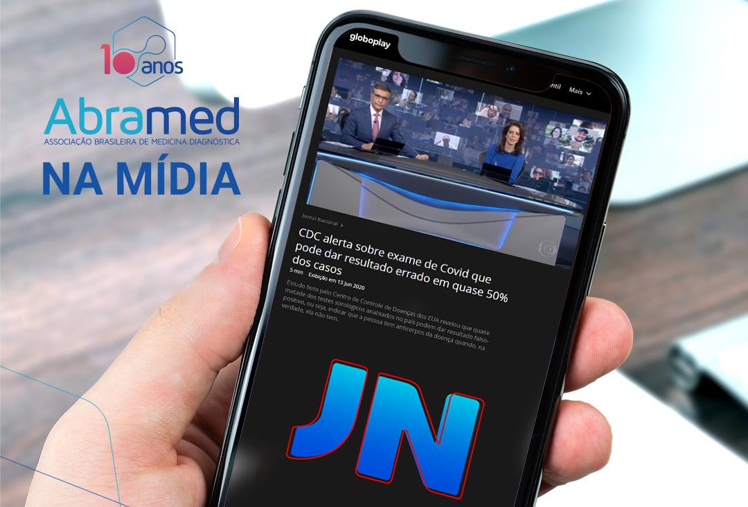 Jornal Nacional destaca posicionamento da Abramed sobre irregularidades na realização de testes para COVID-19